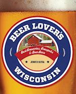 Beer Lover's Wisconsin (Beer Lovers)