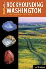 Rockhounding Washington (Rockhounding Series)