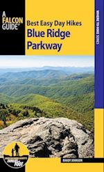 Falcon Guides Best Easy Day Hikes Blue Ridge Parkway (Best Easy Day Hikes Blue Ridge Parkway)