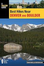Falcon Guides Best Hikes Near Denver and Boulder (Best Hikes Near)