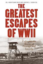 The Greatest Escapes of World War II