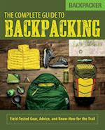 Backpacker the Complete Guide to Backpacking
