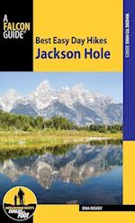 Falcon Guides Best Easy Day Hikes Jackson Hole (Falcon Guides: Where To Hike)