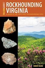 Rockhounding Virginia (Rockhounding Series)