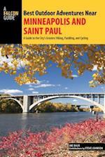 Best Outdoor Adventures Near Minneapolis and Saint Paul (Best Adventures Near)