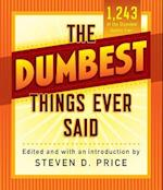 Dumbest Things Ever Said (1001)