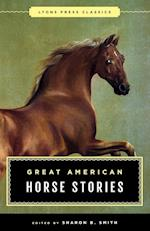 Great American Horse Stories (Lyons Press Classics)