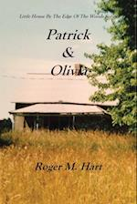 Patrick & Olivia: Little House by the Edge of the Woods Series