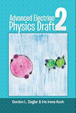 Advanced Electrino Physics Draft 2 af Iris Irene Koch, Gordon L. Ziegler