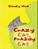 Crazy Cat, Fraidy Cat
