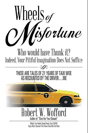 Wheels of Misfortune: Who Would Have Thunk It? Indeed, Your Pitiful Imagination Does Not Suffice