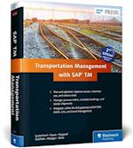 Transportation Management with SAP TM af Jens Kappauf, Bernd Lauterbach, Stefan Sauer
