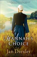 Hannah's Choice (Journey to Pleasant Prairie Book #1)