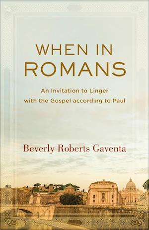 When in Romans (Theological Explorations for the Church Catholic) af Beverly Roberts Gaventa