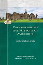 Encountering the History of Missions (Encountering Mission) af John Mark Terry, Robert L. Gallagher