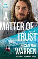 Matter of Trust (Montana Rescue Book #3) (Montana Rescue)
