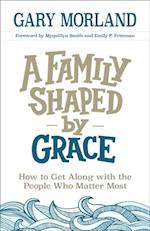 Family Shaped by Grace af Gary Morland