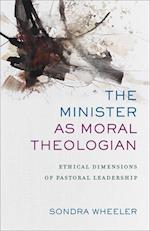 Minister as Moral Theologian af Sondra Wheeler