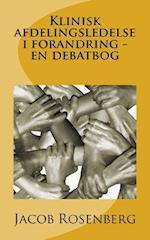 Klinisk Afdelingsledelse I Forandring - En Debatbog