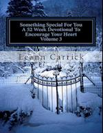 Something Special for You a 52 Week Devotional to Encourage Your Heart Volume 3