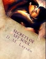 Secrets of My Soul af D. M. Larson