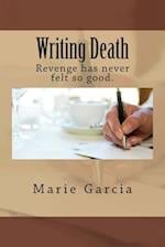 Writing Death af Marie Garcia