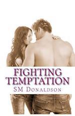 Fighting Temptation af S. M. Donaldson