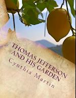 Thomas Jefferson and His Garden af Cynthia a. Martin
