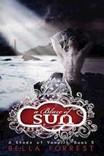 A Blaze of Sun af Bella Forrest