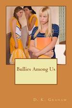 Bullies Among Us af D. K. Graham