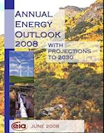Annual Energy Outlook 2008 with Projections to 2030