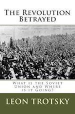 The Revolution Betrayed af Leon Trotsky