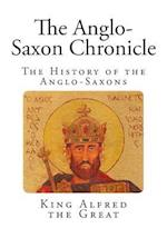 The Anglo-Saxon Chronicle af King Alfred the Great