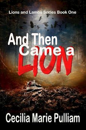 And Then Came a Lion