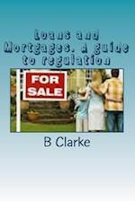 Loans and Mortgages. a Guide to Regulation