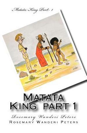 Bog, paperback Matata King Part 1 af Rosemary Wanderi Peters