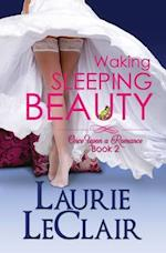 Waking Sleeping Beauty, Book 2 af Laurie LeClair