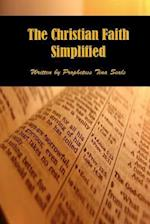 The Christian Faith Simplified af Prophetess Tina Seals