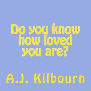 Bog, paperback Do You Know How Loved You Are? af A. J. Kilbourn