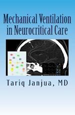 Mechanical Ventilation in Neurocritical Care