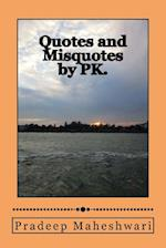 Quotes and Misquotes by Pk. af MR Pradeep Maheshwari