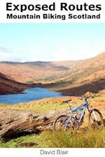 Exposed Routes - Mountain Biking, Scotland.