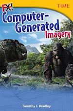 Fx! Computer-Generated Imagery (Time for Kids: Nonfiction Readers)