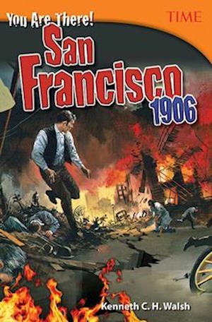 Bog, paperback You Are There! San Francisco 1906 af Kenneth Walsh