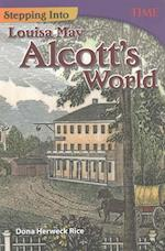 Stepping into Louisa May Alcott's World (Time for Kids: Nonfiction Readers)