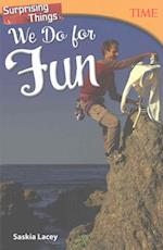 Surprising Things We Do for Fun (Time for Kids: Nonfiction Readers)