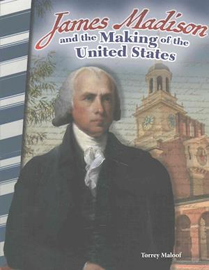 Bog, paperback James Madison and the Making of the United States (America in the 1800s) af Torrey Maloof