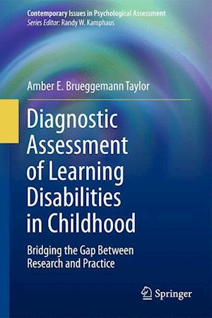 Diagnostic Assessment of Learning Disabilities in Childhood : Bridging the Gap Between Research and Practice