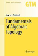 Fundamentals of Algebraic Topology af Steven Weintraub