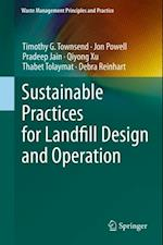 Sustainable Practices for Landfill Design and Operation af Debra Reinhart, Pradeep Jain, Jon Powell